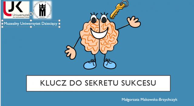 Muzealny Uniwersytet Dziecięcy zarasza na wykład pt. Klucz do sukcesu