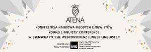 Baner Konferencji naukowej młodych lingwistów ATENA