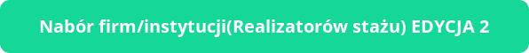 Przekierowanie na stronę Nabór firm/instytucji Realizatorów stażu EDYCJA 2