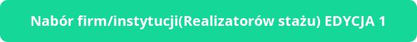 Przekierowanie na stronę Nabór firm/instytucji Realizatorów stażu EDYCJA 1